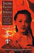 Snow Falling in Spring: Coming of Age Inchina During the Cultural Revolution