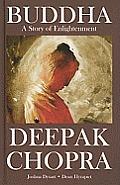 Deepak Chopra's Buddha: A Story of Enlightnment