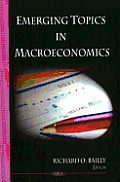 Emerging Topics in Macroeconomics