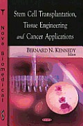 Stem Cell Transplantation, Tissue Engineering and Cancer Applications