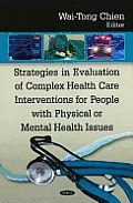 Strategies in Evaluation of Complex Health Care Interventions for People With Physical Or Mental Health Issues
