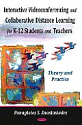 Interactive Videoconferencing and Collaborative Learning for K-12 Students and Teachers: Theory and Practice