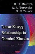 Linear Energy Relationships to Chemical Kinetics