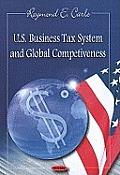 U.S. Business Tax System and Global Competiveness