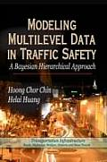 Modeling Multilevel Data in Traffic Safety: a Bayesian Hierarchical Approach