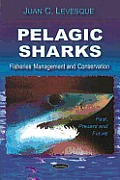 Pelagic Sharks: Fisheries Management and Conservation - Past, Present and Future