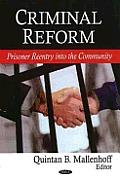 Criminal Reform: Prisoner Re-entry Into the Community