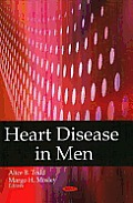 Heart Disease in Men. Edited by Alice B. Todd and Margo H. Mosley