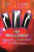 Hip replacement; approaches, complications and effectiveness