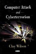 Computer Attack and Cyberterrorism