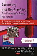 Chemistry and Biochemistry: From Pure To Applied Science (A Festschrift in Honor of the 75TH Brithday of Professor Gennady E. Zaikov)