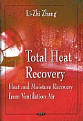 Total Heat Recovery: Heat and Moisture Recovery From Ventilation Air