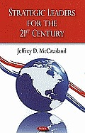 Strategic Leaders for the 21st Century