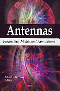 Antennas: Parameters, Models and Applications