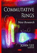 Commutative Rings: New Research