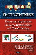 Photosynthesis: Theory and Applications in Energy, Biotechnology and Nanotechnology