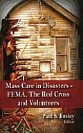 Mass Care in Disasters: Fema, the Red Cross and Volunteers