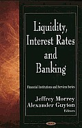 Liquidity, Interest Rates & Banking