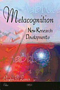 Metacognition: New Research Developments