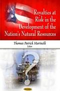 Royalties At Risk in the Development of the Nation's Natural Resources
