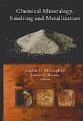 Chemical Mineralogy, Smelting, and Metallization. Edited by Eugene D. McLaughlin and Levan A. Breaux