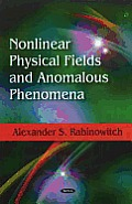 Nonlinear Physical Fields and Anomalous Phenomena