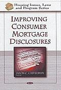 Improving Consumer Mortgage Disclosures