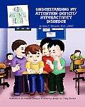 Understanding My Attention-Deficit/Hyperactivity Disorder