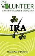 The Volunteer - A Former IRA Man's True Story Cover