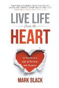 Live Life from the Heart: 52 Weeks to a Life of Passion and Purpose