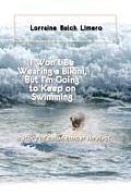 I Won't Be Wearing a Bikini, But I'm Going to Keep on Swimming