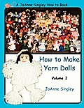 How to Make Yarn Dolls, Volume 2