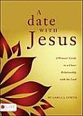 A Date with Jesus: A Woman's Guide to a Closer Relationship with the Lord