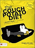 The Couch Potato Diet: A Snacker's Guide to Losing Weight and Keeping It Off for Good