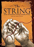 The String: And Memories While Searching