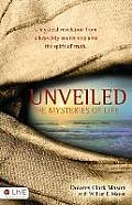 Unveiled: The Mysteries of Life: A Mystical Revelation from a Heavenly Source Explains the Spirit of Truth