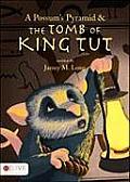A Possum's Pyramid & the Tomb of King Tut