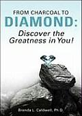 From Charcoal to Diamond: Discover the Greatness in You!
