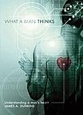 What a Man Thinks: Understanding a Man's Heart