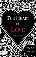 The Heart of Love: Understanding the Nature of Love Through Life's Relationships