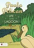 Paula Pelican: Life on the Lagoon
