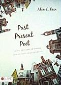 Past, Present, Poet: Poetry, Philosophy, & Penning from One Man's Unique Perspective