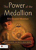 The Power of the Medallion: Eli's Greatest Adventure