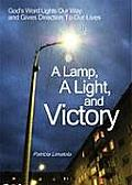 A Lamp, a Light, and Victory: God's Word Lights Our Way and Gives Direction to Our Lives.