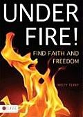 Under Fire! Find Faith and Freedom