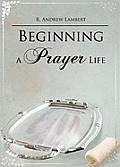 Beginning A Prayer Life