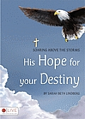 His Hope for Your Destiny: Soaring Above the Storms