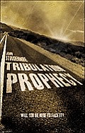 Tribulation Prophecy: Will You Be Here to Face It?