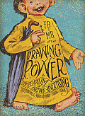 Drawing Power A Compendium Of Cartoon Advertising 1870s To 1940s