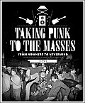 Taking Punk to the Masses From Nowhere to Nevermind & Beyond